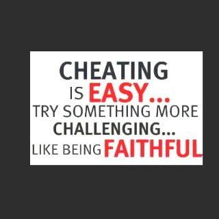 do not cheat be faithful
