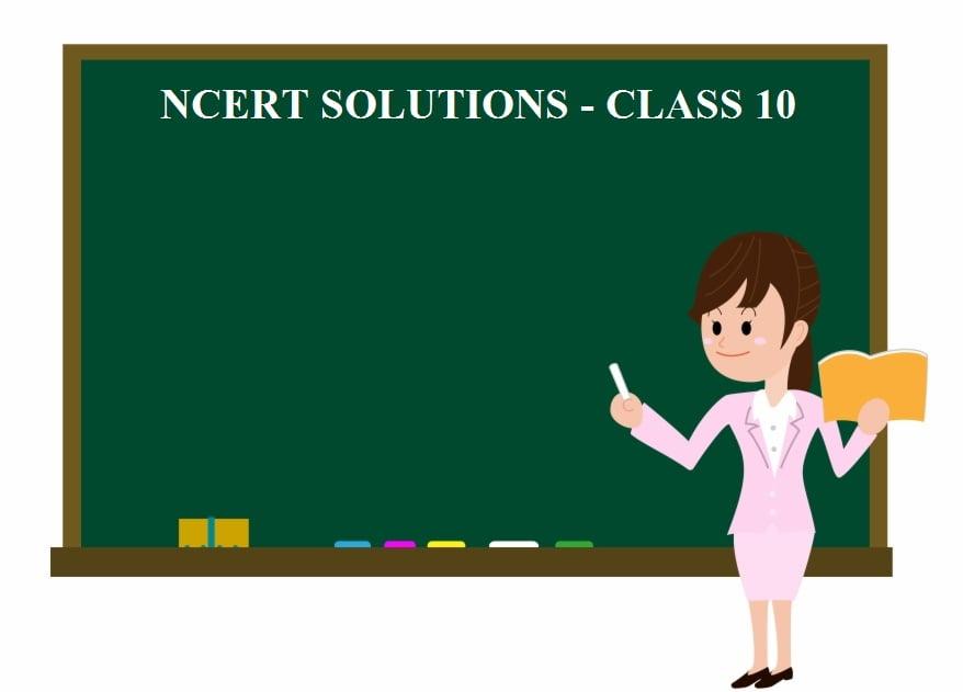 NCERT SOLUTIONS CLASS 10